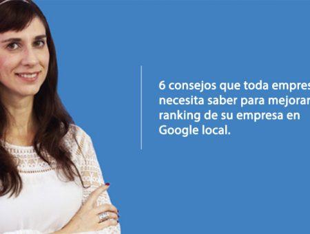 6 consejos que toda empresa necesita saber para mejorar el ranking en Google local